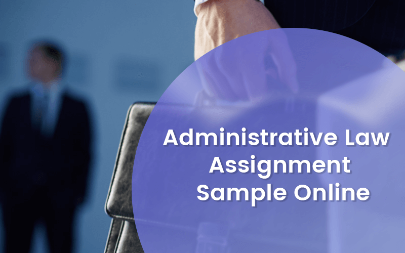 Administrative Law Assignment Sample Online