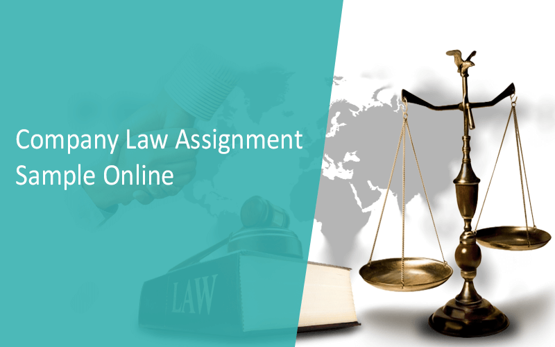 It's Assignment Time! Need A Company Law Assignment Sample?