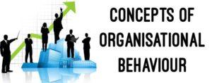 Concepts of Organisational Behaviour