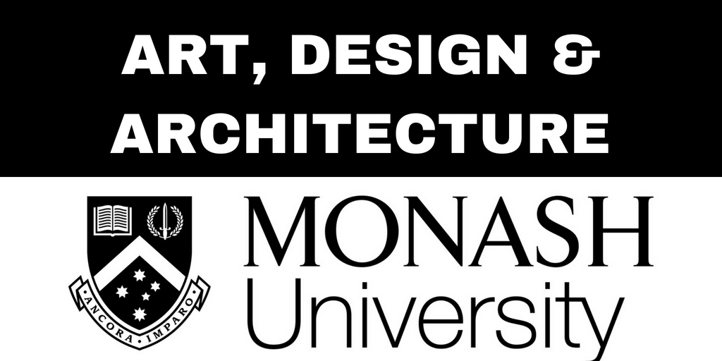 Monash University Art, Design and Architecture – Monash University Blog Series