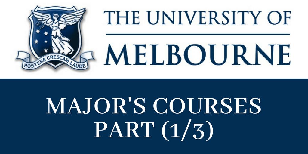 Major's Courses In Melbourne University (Part 1/3)