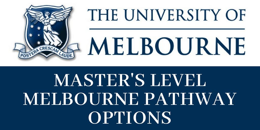 Master's Level Melbourne Pathway Options – Melbourne University Series