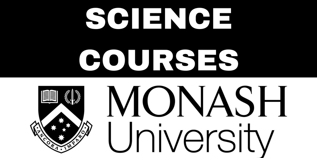 Science Courses Offered at Monash- Monash University Blog Series