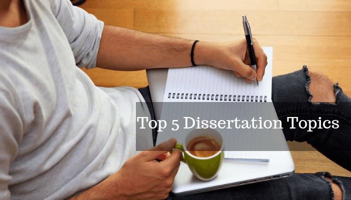 Top 5 Dissertation Topics That'll Make You Superior