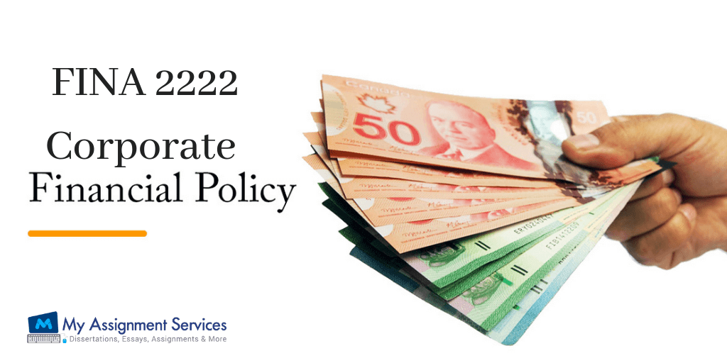 FINA 2222 Corporate Financial Policy Sample by Australian Assignment Help Experts