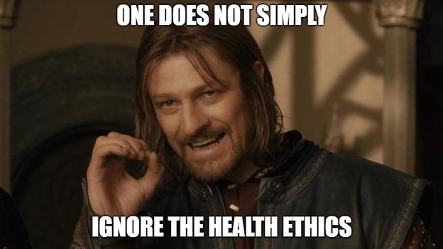 ignore the health ethics