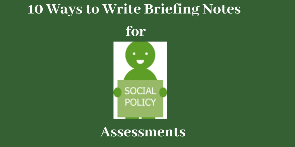 10 Ways to Write Briefing Notes for Social Policy Assessments