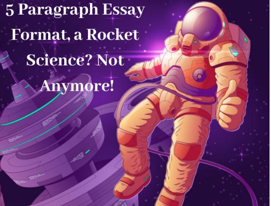 The 5 Paragraph Essay - No Rocket Science!