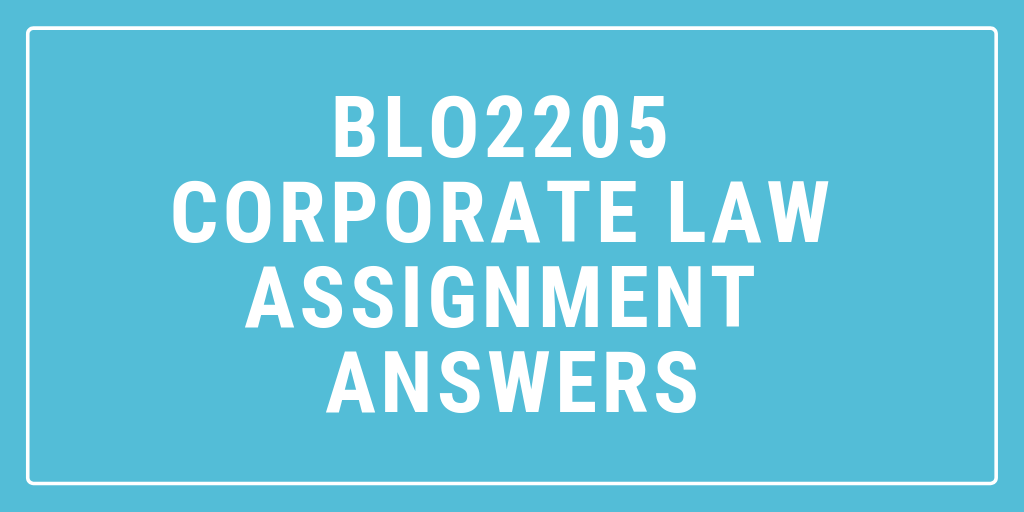 BLO2205 Corporate Law Assignment Answers