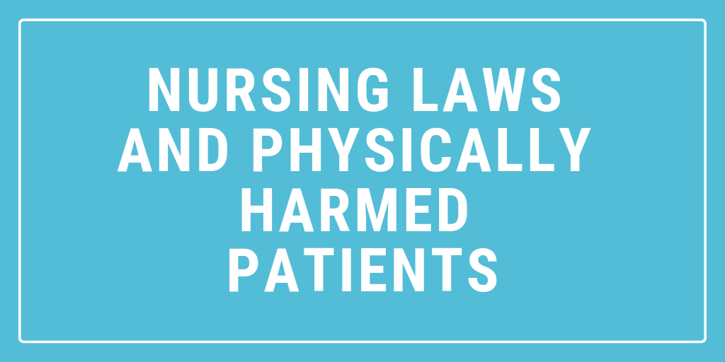 Nursing Laws and Physically Harmed Patients