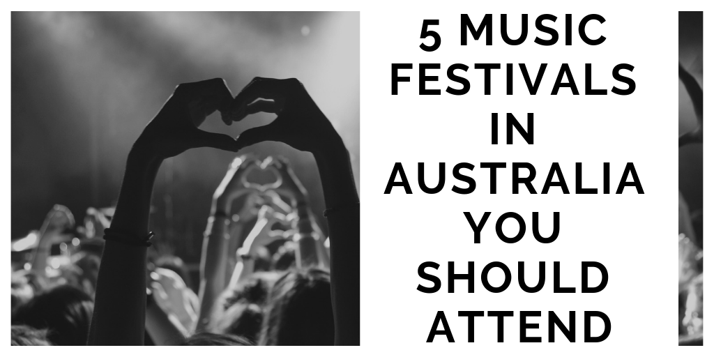 5 Music Festivals in Australia You Should Attend