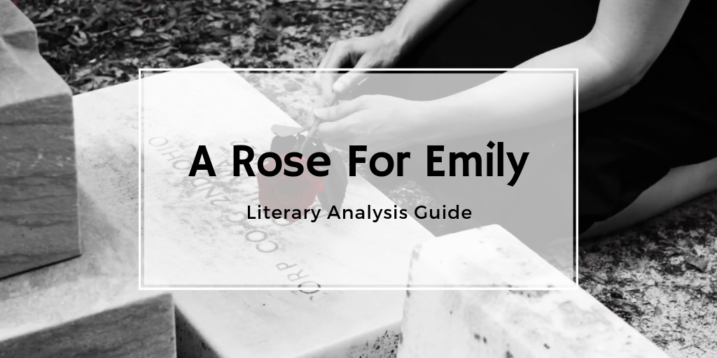 A Rose For Emily - Critical Analysis