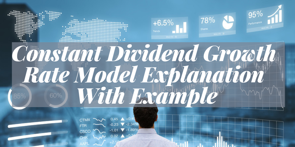 Constant Dividend Growth Rate Model Explanation With Example