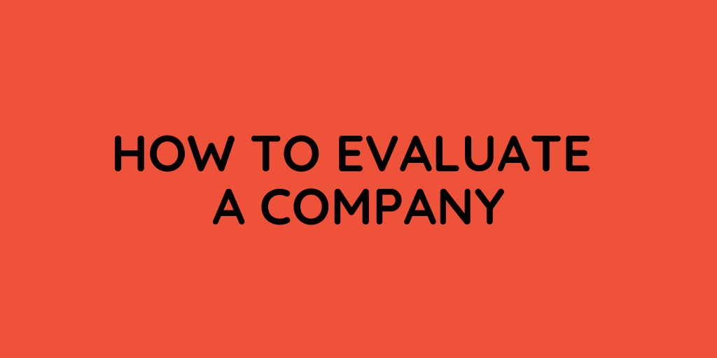 How To Evaluate A Company