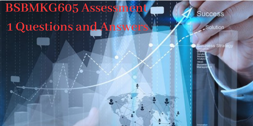 BSBMKG605 Assessment 1 Questions and Answers