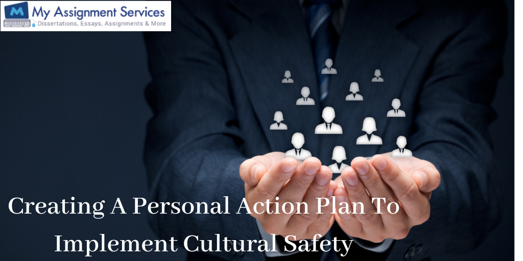 Creating A Personal Action Plan To Implement Cultural Safety