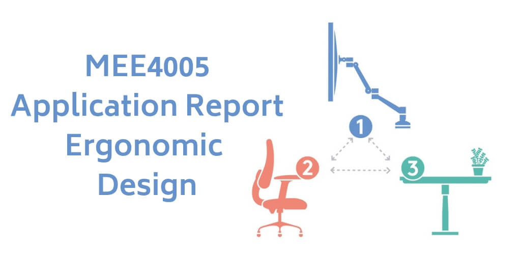 MEE4005 Application Report B Ergonomic Design