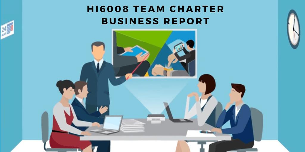 HI6008 Assignment 1 Team Charter Report Assignment Answer