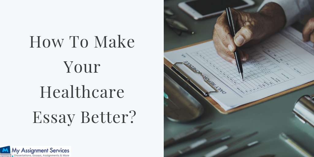 How Can You Make Your Health Care Essay Better?