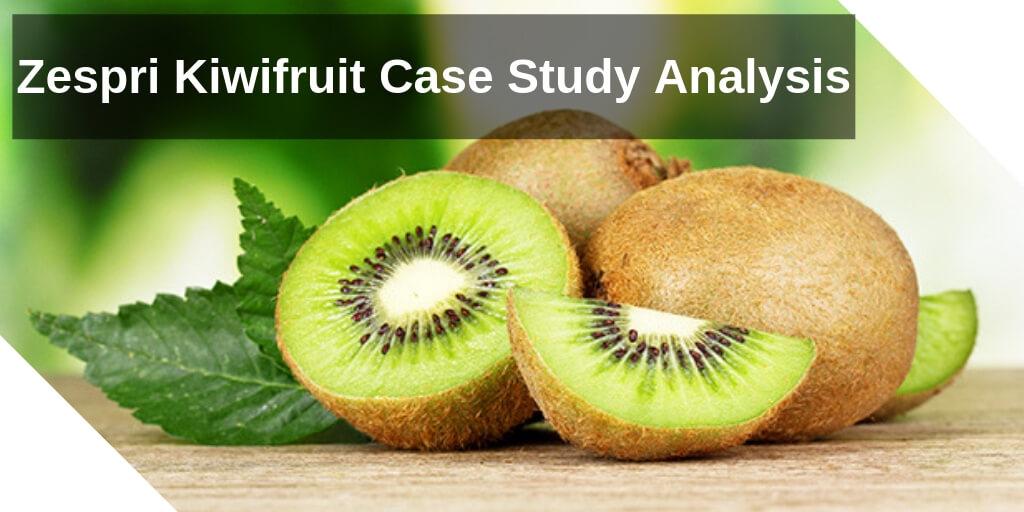 Zespri Kiwifruit Case Study Analysis