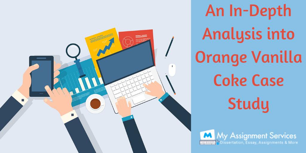 An In-Depth Analysis into Orange Vanilla Coke Case Study
