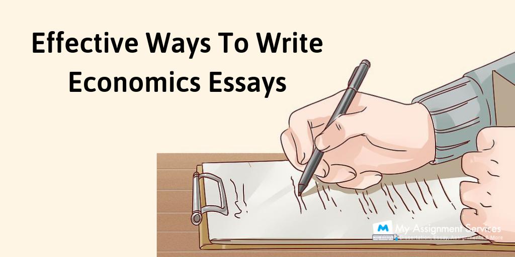 Effective Ways To Write Economics Essays