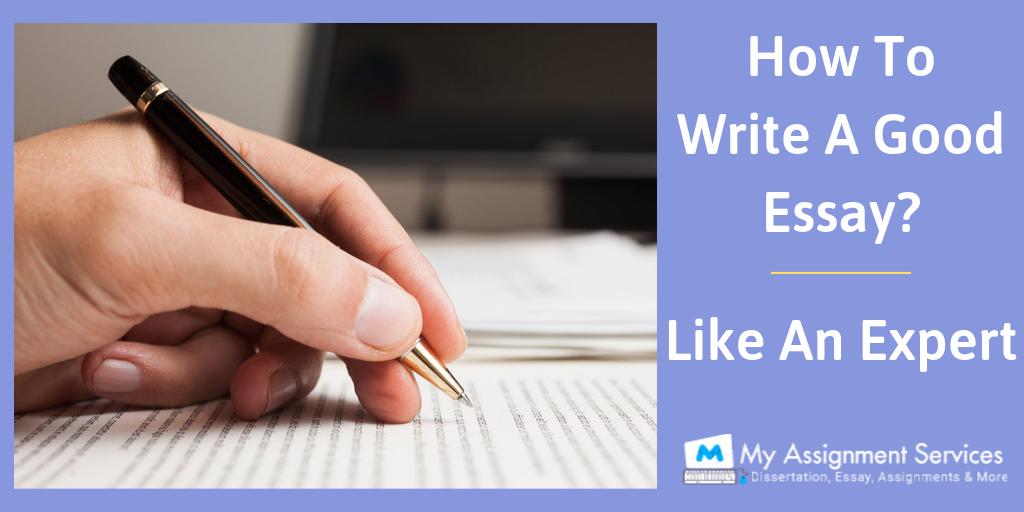 How To Write A Good Essay? Like An Expert