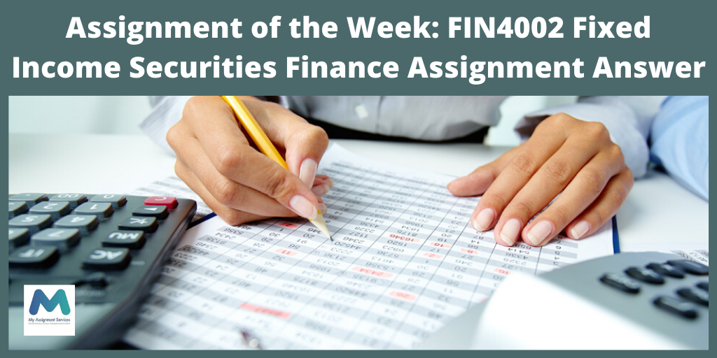 Assignment of the Week: FIN4002 Fixed Income Securities Finance Assignment Answer