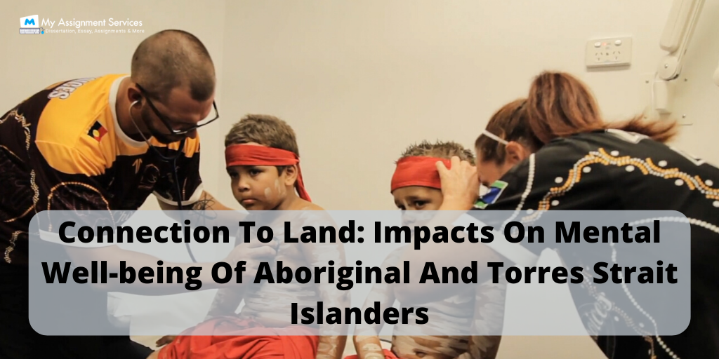 Connection To Land: Impacts On Mental Well-being Of Aboriginal And Torres Strait Islanders