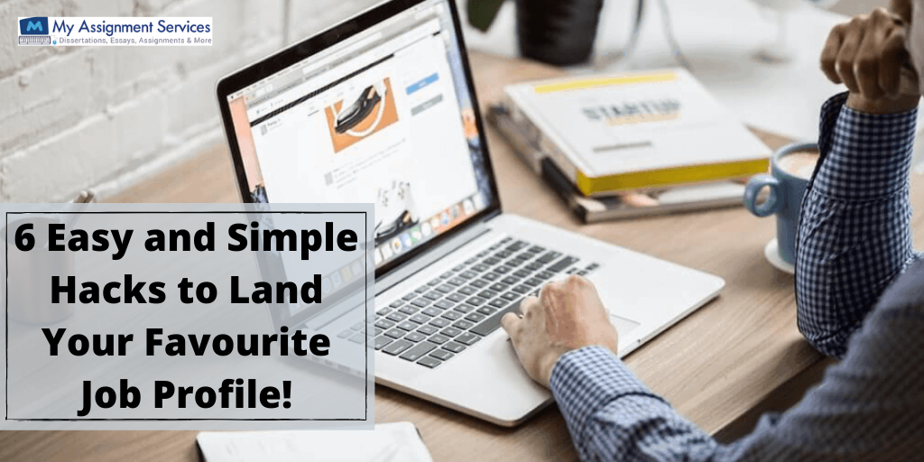 6 Easy and Simple Hacks to Land Your Favourite Job Profile!