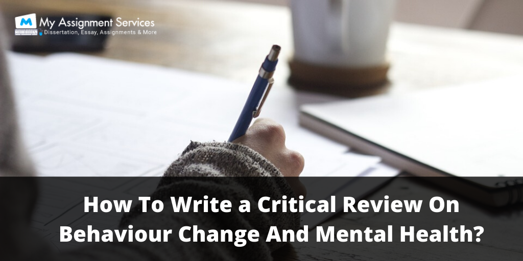 How To Write a Critical Review On Behaviour Change And Mental Health?