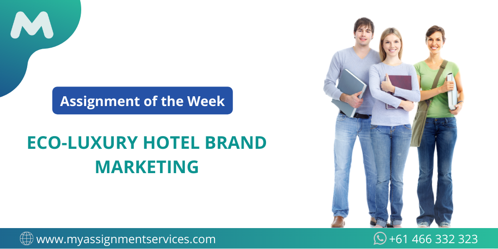 Assignment of the Week: Eco-Luxury Hotel Brand Marketing