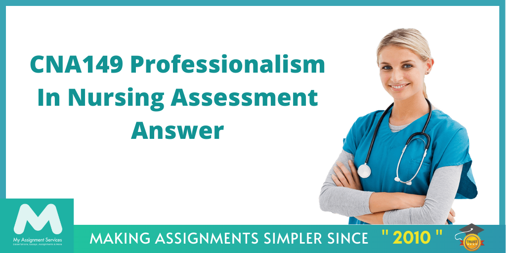 CNA149 Professionalism In Nursing Assessment Answer