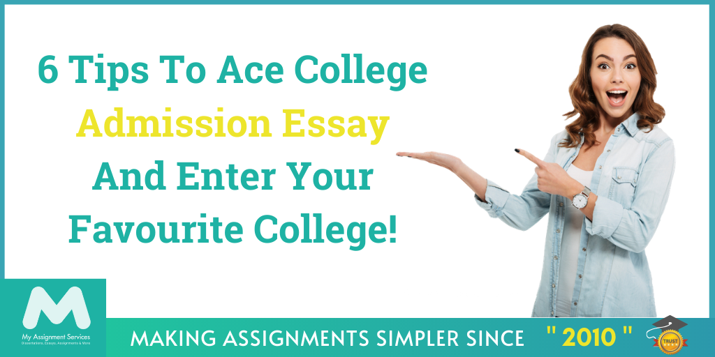 6 Tips To Ace College Admission Essay And Enter Your Favourite College!