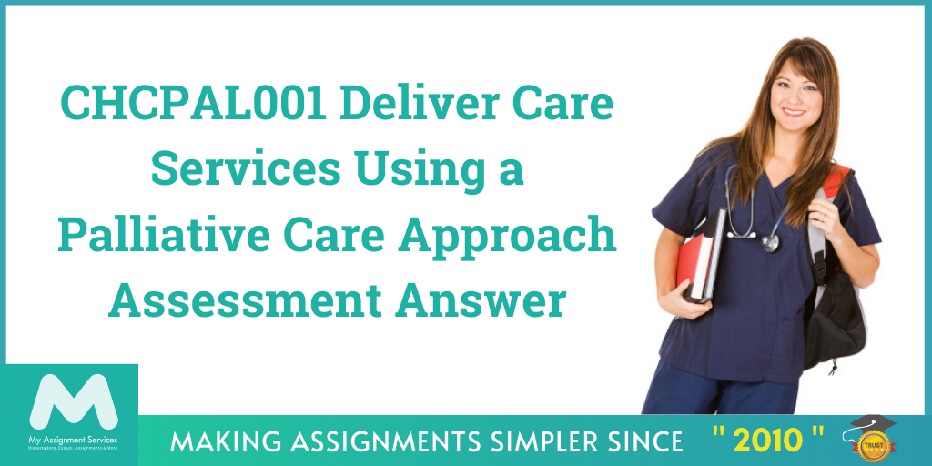 CHCPAL001 Deliver Care Services Using A Palliative Care Approach Assessment Answer