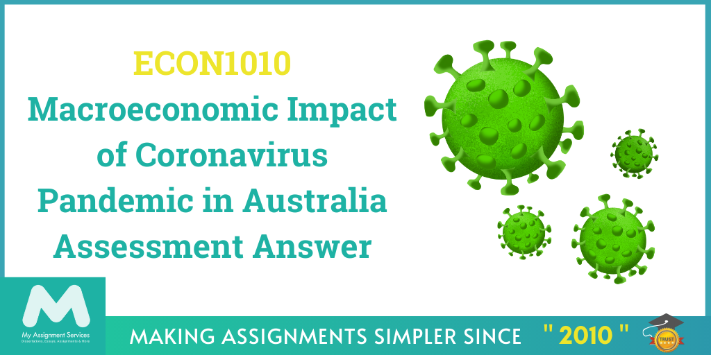 ECON1010: Macroeconomic Impact of Coronavirus Pandemic in Australia Assessment Answer