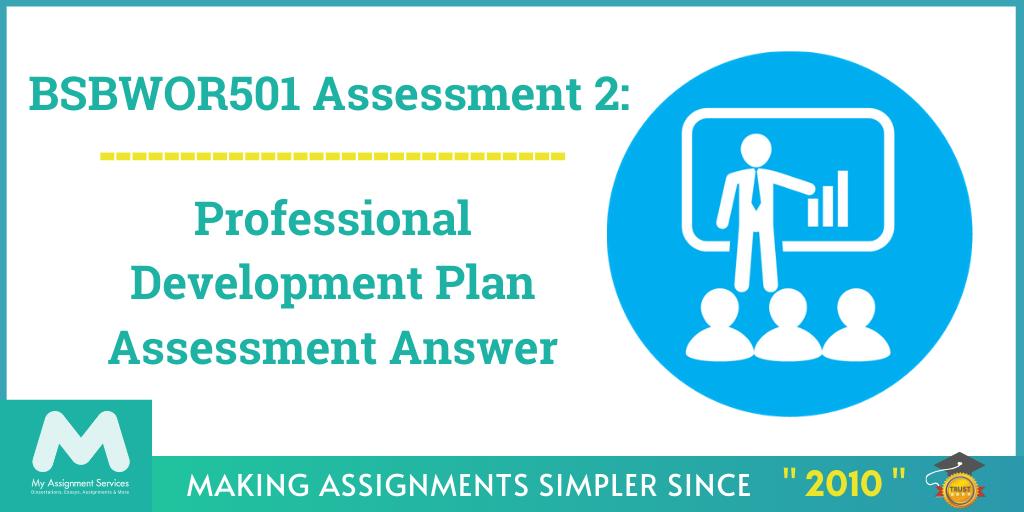 BSBWOR501 Assessment 2: Professional Development Plan Assessment Answer