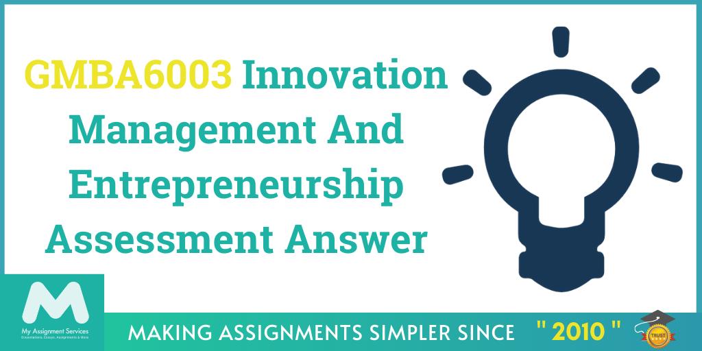 GMBA6003 Innovation Management And Entrepreneurship Assessment Answer