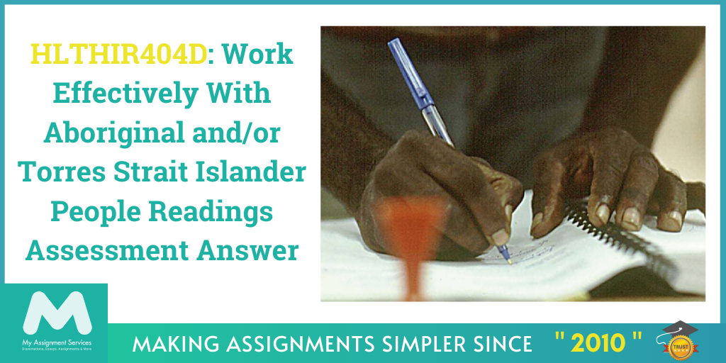 HLTHIR404D: Work Effectively With Aboriginal and/or Torres Strait Islander People Readings Assessment Answer