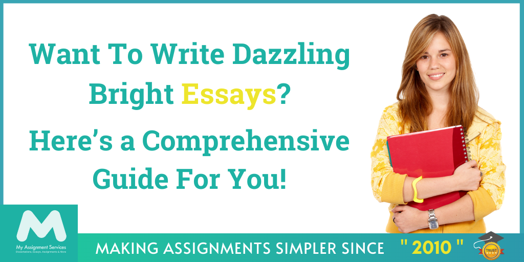 Want To Write Dazzling Bright Essays? Here's a Comprehensive Guide For You!