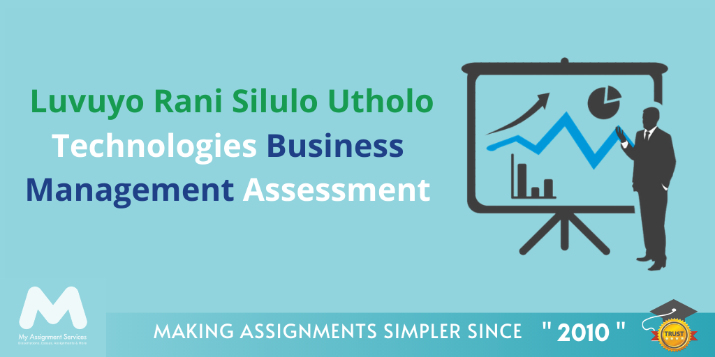 Assignment of the Week: Luvoyo Rani Silulo Utholo Technologies Business Management Assessment Answer