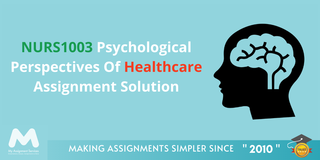 NURS1003 Psychological Perspectives Of Healthcare Assignment Solution