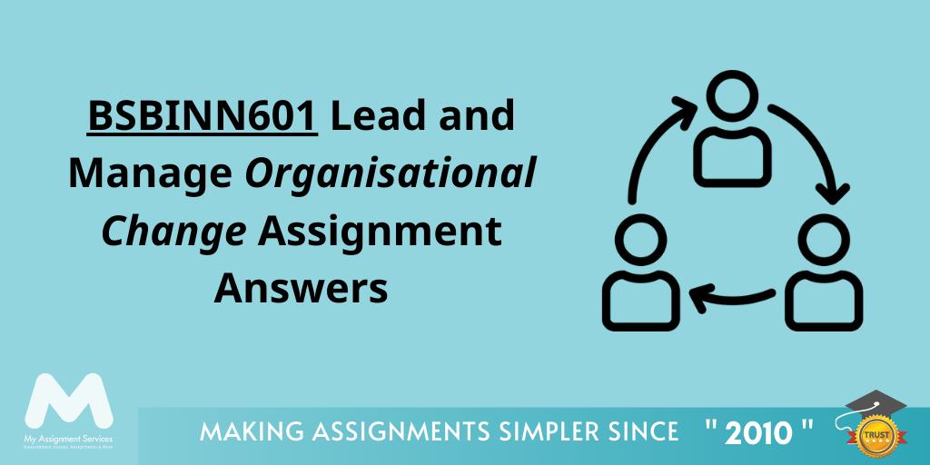 BSBINN601: Organisational Change Management Assignment