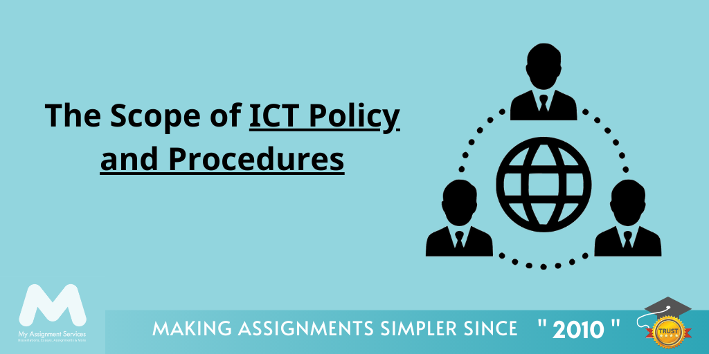 Scope of ICT policy and procedures avail at My Assignment Services