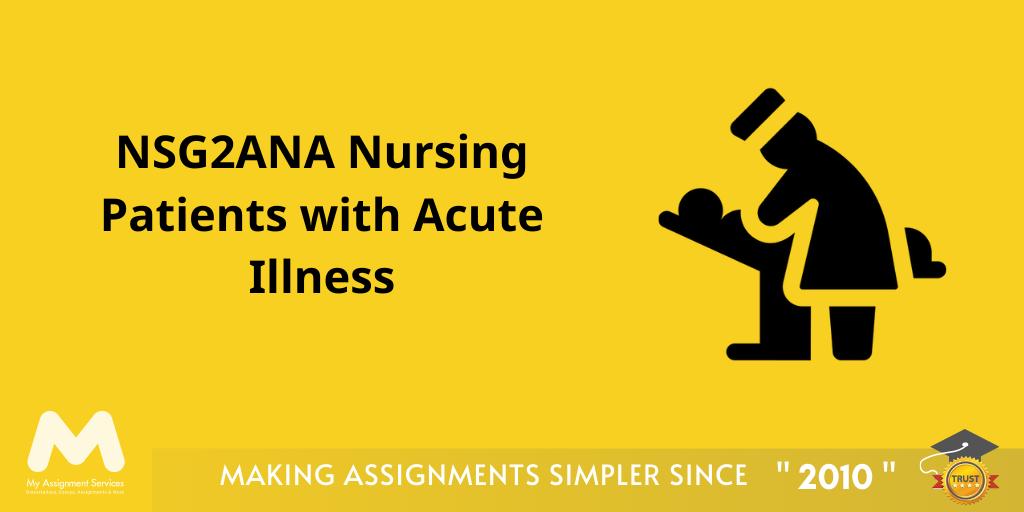 NSG2ANA Nursing Patients with Acute Illness