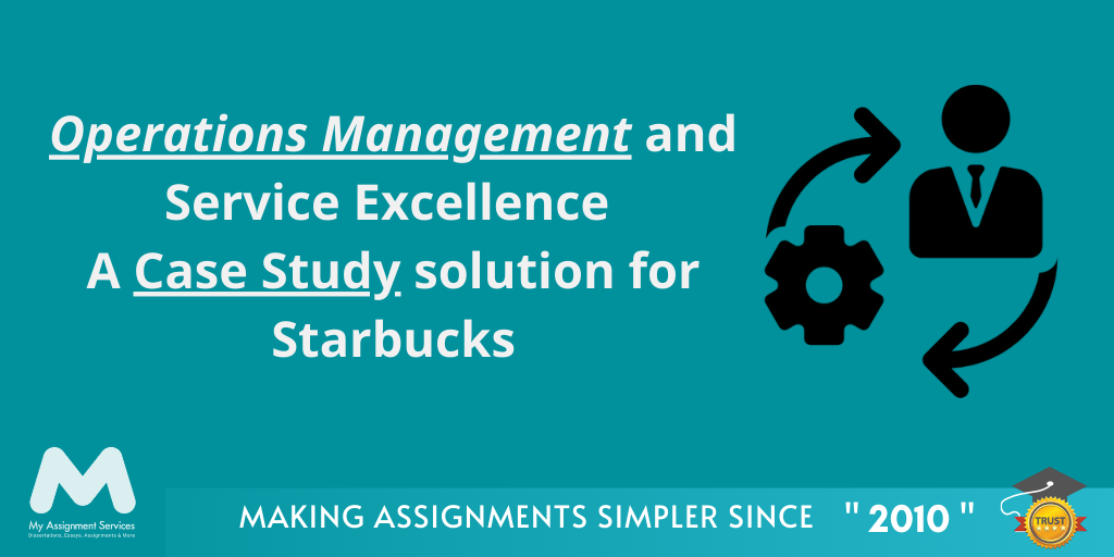 Case Study solution for Starbucks Operations Management