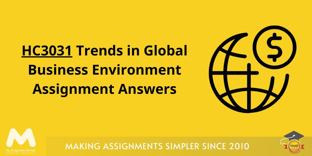 HC3031 Trends Global Business Environment