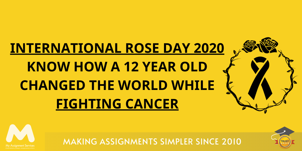 It's International Rose Day 2020 Know how a 12 year old Changed the World while Fighting Cancer?