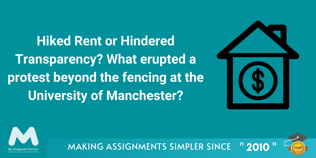 Hiked Rent or Hindered Transparency? What erupted a protest beyond the fencing at the University of Manchester?