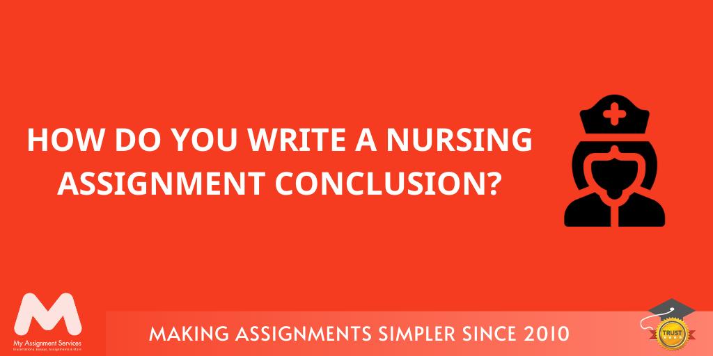 Nursing assignment conclusion